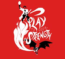 Play to Your Strength Unisex T-Shirt