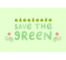 Save the Green Photographic Print