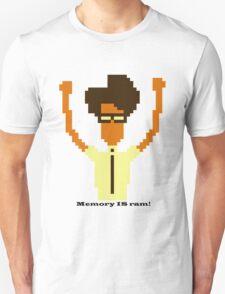 Memory IS ram T-Shirt