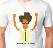 Memory IS ram Unisex T-Shirt