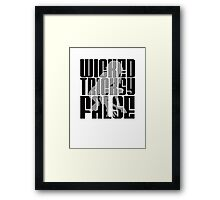 Wicked. Tricksy. False. (Block Letter) Framed Print