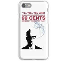 99 Cents By Roger Sterling Quote Mad Men iPhone Case/Skin