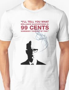 99 Cents By Roger Sterling Quote Mad Men Unisex T-Shirt