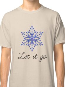 Let it go Classic T-Shirt