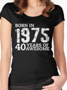 Born in 1975 - 40 Years of Awesome Women's Fitted Scoop T-Shirt