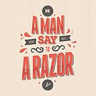 BE A MAN AND SAY NO TO A RAZOR by snevi