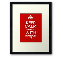 Keep calm and let Justin handle it! Framed Print
