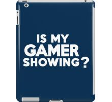 Is my gamer showing? iPad Case/Skin