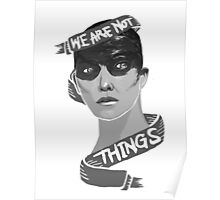 """WE ARE NOT THINGS""  Poster"