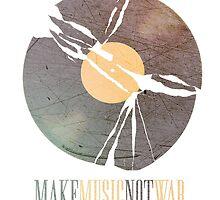 Make Music. Not War. by Sirianni1991