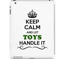 Keep Calm and Let TOYS Handle it iPad Case/Skin