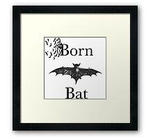 BORN BAT Framed Print