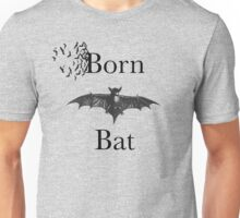 BORN BAT Unisex T-Shirt