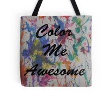 Color Me Awesome Tote Bag