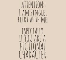flirt with me - ESPECIALLY IF YOU ARE A FICTIONAL CHARACTER by FandomizedRose