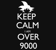 Keep Calm I Am Over 9000 - Tshirts & Hoodies by elegantarts