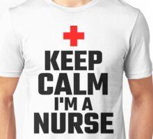 Keep Calm I'm A Nurse Unisex T-Shirt
