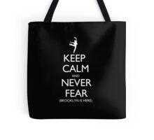 Keep Calm And Never Fear (Brooklyn Is Here) - Tshirts & Hoodies Tote Bag