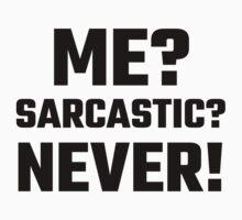 Me? Sarcastic? Never! by evahhamilton