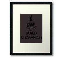 Keep Calm And Build A Snowman - Tshirts & Hoodies Framed Print