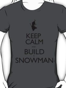 Keep Calm And Build A Snowman - Tshirts & Hoodies T-Shirt