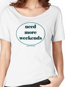 need more Women's Relaxed Fit T-Shirt