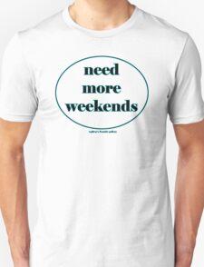 need more T-Shirt