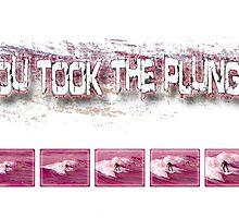 You Took the Plunge! - Pink by James Stevens
