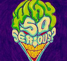 Why So Serious - The Joker by Elizabeth Grbic