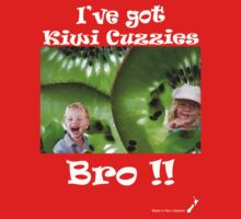 I've got Kiwi Cuzzies Bro!! T-shirt by Aerhona