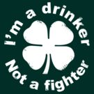 I'm a drinker not a fighter by mr-tee