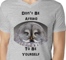 Don't Be Afraid to Be Yourself Mens V-Neck T-Shirt
