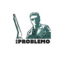 No Problemo Terminator 2 Photographic Print