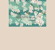 quiero hacer contigo lo que la primavera hace con los cerezos Unisex T-Shirt