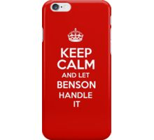 Keep calm and let Benson handle it! iPhone Case/Skin