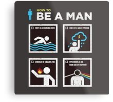 How to Be a Man Metal Print