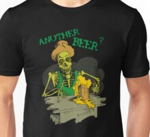 Another Beer? Unisex T-Shirt
