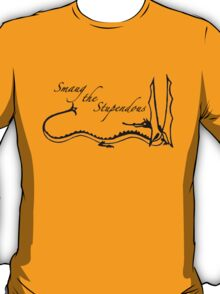 O, Smaug the Stupendous. T-Shirt