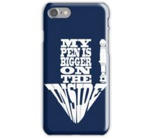 My Pen Is Bigger on The Inside iPhone Case/Skin
