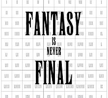 Fantasy is never Final (FInal Fantasy) by DanAKARaven