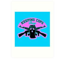 Keeping Cops Busy Art Print
