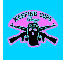Keeping Cops Busy Photographic Print
