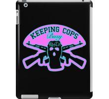 Keeping Cops Busy iPad Case/Skin
