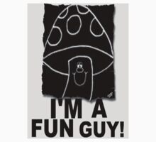 I'm A Fun Guy! by Tracy Jule