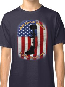 All Gave Some... Some Gave All Classic T-Shirt