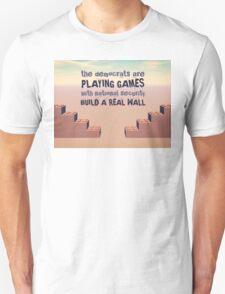 Build A Real Wall T-Shirt