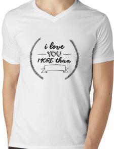 I love you more than... Mens V-Neck T-Shirt