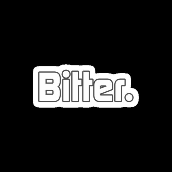 Bitter. by mjds