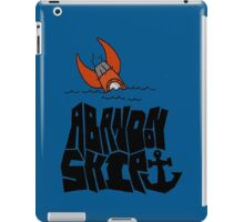 Abandon Ship  iPad Case/Skin