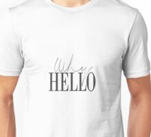 Why Hello Unisex T-Shirt